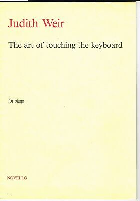 Novello Sheet Music Judith Weir The Art Of Touching The Keyboard For Piano