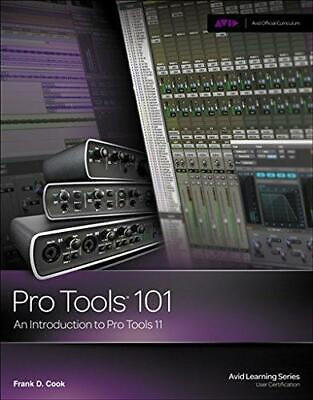 Pro Tools 101: An Introduction To Pro Tools 11 (Avid Learning), Cook, Frank, Goo • 17.12£