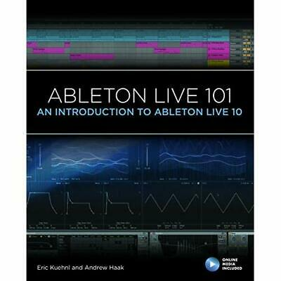 Ableton Live 101: An Introduction To Ableton Live 10 (1 - Mixed Media Product NE • 41.50£