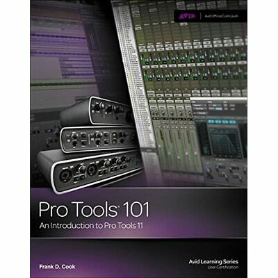 Pro Tools 101: An Introduction To Pro Tools 11 (Avid Le - Paperback NEW Frank Co • 35.38£