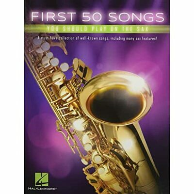First 50 Songs You Should Play On The Sax - Paperback NEW Corp, Hal Leona 01/12/ • 11.11£