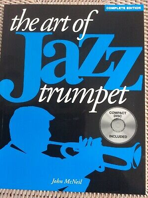 The Art of Jazz Trumpet, John McNeil with Compact Disc 96 pp A4 paperback