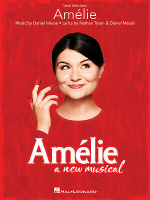 Amelie: A New Musical  Vocal Line With Piano Accompaniment Daniel Messé_Nathan T • 14.50£