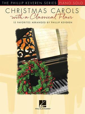 Christmas Carols with a Classical Flair The Phillip Keveren Series Piano  Book O