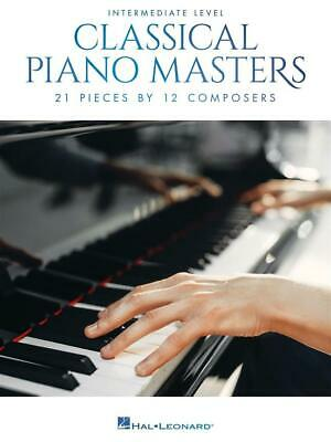 Classical Piano Masters: Intermediate 21 Pieces by 12 Composers Piano  Book Only
