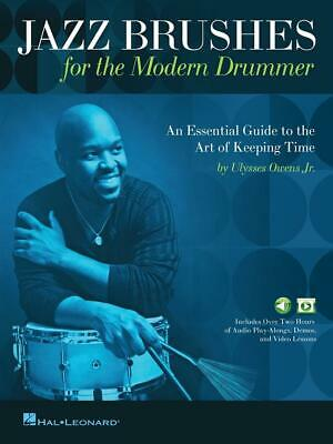 Jazz Brushes for the Modern Drummer An Essential Guide to the Art of Keeping Tim