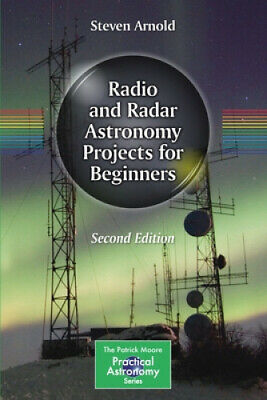 Radio And Radar Astronomy Projects For Beginners (The Patrick Moore Practical • 23.74£