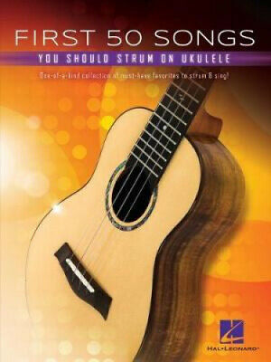 First 50 Songs You Should Strum On Ukulele - Songbook With Melody/Lyrics/Chord • 14.21£