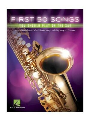 First 50 Songs You Should Play On The Sax Learn To POP Hits SAXOPHONE MUSIC BOOK • 12.99£