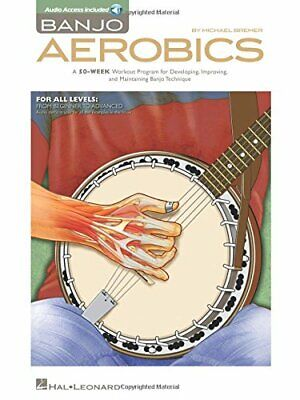 Banjo Aerobics: A 50-Week Workout Program For Developing, Improving And Maint... • 19.92£