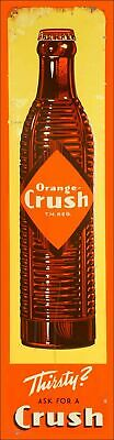 Thirsty? Ask For A Orange Crush 20  Heavy Duty Usa Made Metal Soda Pop Adv Sign • 43.18£