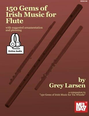 150 Gems Of Irish Music For Flute, Paperback, By Grey E Larsen • 20.27£