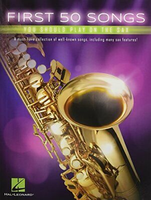 First 50 Songs You Should Play On The Sax, Paperback,  By Hal Leonard Publishin • 11.67£