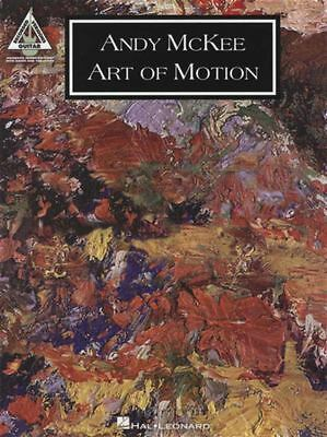 Andy McKee Art of Motion Guitar Recorded Versions TAB Music Book