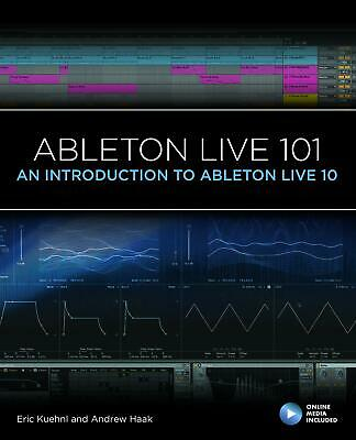 Ableton Live 101 An Introduction To Ableton Live 10 101 Series • 29.73£