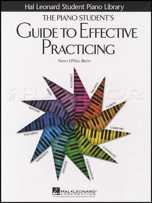 The Piano Student's Guide to Effective Practicing Hal Leonard Piano Library
