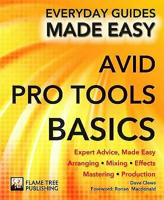 Avid Pro Tools Basics : Expert Advice, Made Easy Paperback Dave Clews • 3.77£