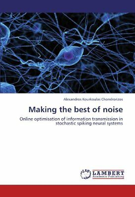 Making The Best Of Noise. Chondrorizos, Alexandros 9783659191183 New.# • 41.47£