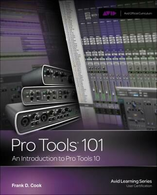Avid Learning Series: Pro Tools 101: An Introduction To Pro Tools 10 By Frank • 5.60£
