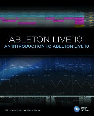 Ableton Live 101 An Introduction To Ableton Live 10 By Eric Kuehnl 9781540046864 • 32.10£