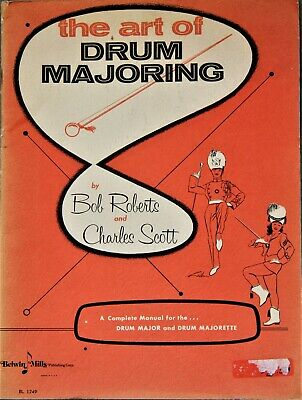 The art of Drum Majoring by Bob Roberts and Charles Scott