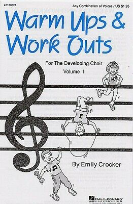 Warm-Ups And Work-Outs For The Developing Choir   Vocal and Piano Emily Crocker