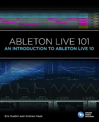 Ableton Live 101: An Introduction To Ableton Live 10 101 Series • 39.46£