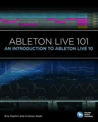 Ableton Live 101: An Introduction To Ableton Live 10 By Eric Kuehnl Book & Merch • 43.58£