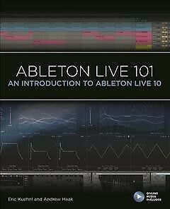 Ableton Live 101 : An Introduction To Ableton Live 10, Paperback By Kuehnl, E... • 20.38£