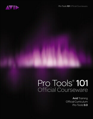 Pro Tools 101 Official Courseware, Version 9.0, Inc. Avid Technology • 28.02£