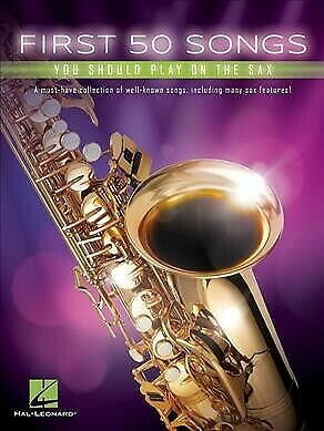 First 50 Songs You Should Play On The Sax, Paperback By Hal Leonard Publishin... • 12.63£