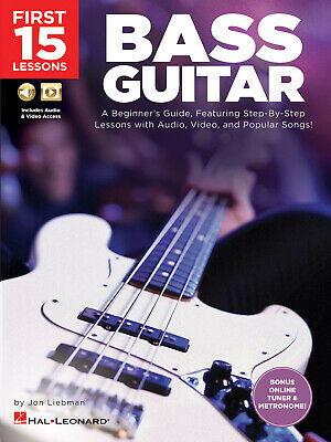 First 15 Lessons - Bass Guitar A Beginner's Guide, Featuring Step-By-Step Lesson