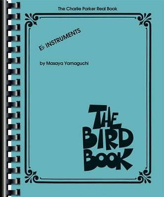The Charlie Parker Real Book The Bird Book E-Flat Instruments Eb Instruments  Bo